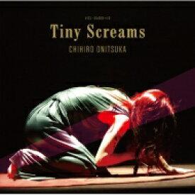 【送料無料】 鬼束ちひろ オニツカチヒロ / Tiny Screams 【CD】