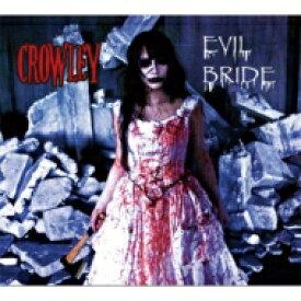 【送料無料】 CROWLEY / EVIL BRIDE 【CD】