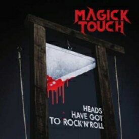 Magick Touch / Heads Have Got To Rock'n'roll 輸入盤 【CD】