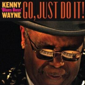 【送料無料】 Kenny Blues Boss Wayne / ゴー、ジャスト・ドゥ・イット! 輸入盤 【CD】
