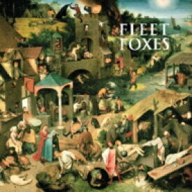 Fleet Foxes フリートフォクシーズ / Fleet Foxes 【CD】