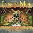 【送料無料】 Lynch Mob / Wicked Sensation Re-imagined 【CD】