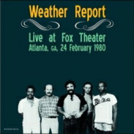 Weather Report ウェザーリポート / Live At Fox Theater, Atlanta, Ga, February 24, 1980 【LP】