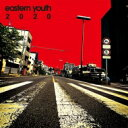 【送料無料】 eastern youth イースタンユース / 2020 【CD】