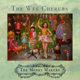 Wee Cherubs / Merry Makers 【LP】