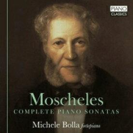 モシェレス、イグナーツ(1794-1870) / ピアノ・ソナタ全集 ミケーレ・ボッラ(フォルテピアノ) 輸入盤 【CD】
