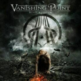 【送料無料】 Vanishing Point / Dead Elysium 輸入盤 【CD】