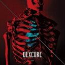 【送料無料】 DEXCORE / [METEMPSYCHOSIS.] -RED-【限定盤】 【CD】