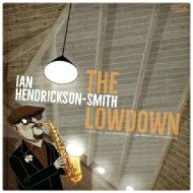 Ian Hendrickson Smith / Lowdown (180グラム重量盤レコード) 【LP】