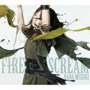 水樹奈々 ミズキナナ / FIRE SCREAM / No Rain, No Rainbow 【CD Maxi】
