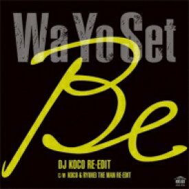 "Wa Yo Set / Be (Dj Koco Re-edit) / Be (Koco & Ryuhei The Man Re-edit)【2020 レコードの日 限定盤】(7インチシングルレコード)) 【7""""Single】"
