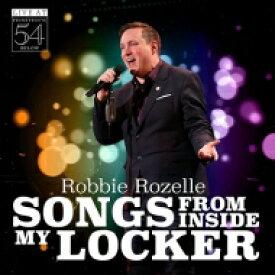 【送料無料】 Robbie Rozelle / Songs From Inside My Locker - Live At Feinstein's 輸入盤 【CD】