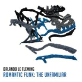 【送料無料】 Orlando Le Fleming / Romantic Funk: The Unfamiliar 【LP】