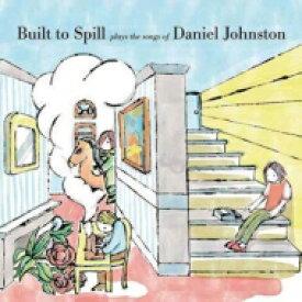 【送料無料】 Built To Spill ビルトトゥスピル / Plays The Songs Of Daniel Johnston 【CD】