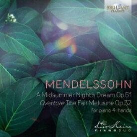 Mendelssohn メンデルスゾーン / 真夏の夜の夢、美しいメルジーネの物語(4手ピアノ版) デュオキーラ 輸入盤 【CD】