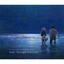 【送料無料】 ヴァイオレット・エヴァーガーデン / 『劇場版 ヴァイオレット・エヴァーガーデン』オリジナル・サウンドトラック 【CD】