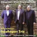 【送料無料】 Jazzfingers Trio / Things Ain't What They Used To Be 輸入盤 【CD】