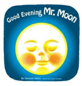 Good Evening Mr.Moon おつきさまこんばんは・英語版 英語でたのしむ福音館の絵本 / Hayashi Akiko 【絵本】