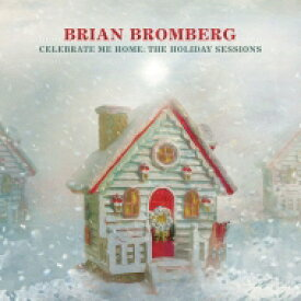 【送料無料】 Brian Bromberg ブライアンブロンバーグ / Celebrate Me Home: The Holiday Sessions 輸入盤 【CD】