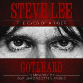 【送料無料】 Gotthard ゴットハード / Steve Lee - The Eyes Of A Tiger: In Memory Of Our Unforgotten Friend! 【CD】