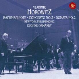 Rachmaninov ラフマニノフ / ピアノ協奏曲第3番、ピアノ・ソナタ第2番 ウラディミール・ホロヴィッツ、ユージン・オーマンディ&ニューヨーク・フィル 【CD】