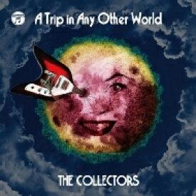 【送料無料】 THE COLLECTORS コレクターズ / 別世界旅行 〜A Trip in Any Other World〜 【CD】