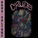 【送料無料】 CRUDE / DRUG CULTURE 【CD】