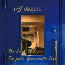 山本剛 ヤマモトツヨシ / Look Of Love-live At Jazz Is 【LP】