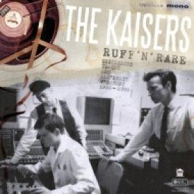 Kaisers / Ruff 'n' Rare 【CD】