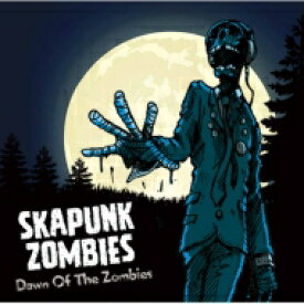 SKA PUNK ZOMBIES / Dawn Of The Zombies 【CD】