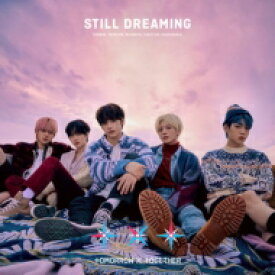 TOMORROW X TOGETHER / STILL DREAMING 【通常盤(初回プレス)】(CD+フォトカード) 【CD】