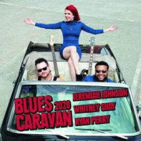 【送料無料】 Ryan Perry / Whitney Shay / Jeremiah Johnson / Blues Caravan 2020 (CD+DVD) 輸入盤 【CD】