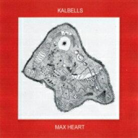 Kalbells / Max Heart 輸入盤 【CD】