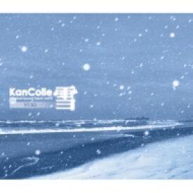 【送料無料】 艦隊これくしょん -艦これ- / 艦隊これくしょん -艦これ- KanColle Original Sound Track vol.VI 【雪】 【CD】