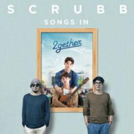 【送料無料】 Scrubb / Songs In 2gether 【CD】