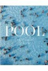 【送料無料】 POOL 世界のプールを巡る旅 / クリストファー・ビーンランド 【本】