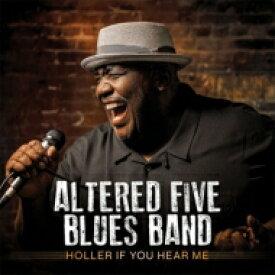 【送料無料】 Altered Five Blues Band / Holler If You Hear Me 輸入盤 【CD】