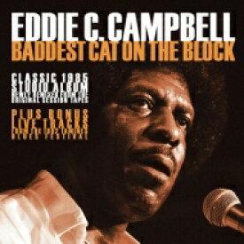 【送料無料】 Eddie C Campbell / Baddest Cat On The Block: Classic 1985 Remixed 輸入盤 【CD】