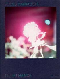 【送料無料】 Illuminance The Tenth Anniversary Edition / 川内倫子 【本】