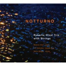 【送料無料】 Roberto Olzer / Notturno 【CD】