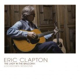 【送料無料】 Eric Clapton エリッククラプトン / Lady In The Balcony: Lockdown Sessions (180グラム重量盤 / 2枚組アナログレコード) 【LP】