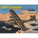 スコードロン・シグナル 資料本 PBY カタリナ イン・アクション (ソフトカバー版)