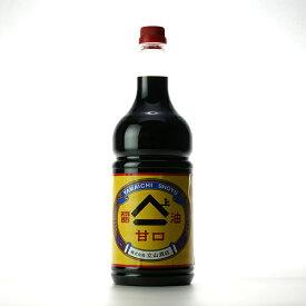 富山名産 ヤマイチ醤油 甘口 1.8L
