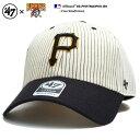 フォーティーセブンブランド 47BRAND 帽子 ローキャップ ボールキャップ CAP メンズ レディース 白黒 b系 ヒップホップ ストリート系 ファッション ピッツバーグ パイレーツ ピンストライプ ヘリンボーン バイカラー刺繍 かっこいい おしゃれ MLB 大リーグ B-PHRTM20PNV-BK