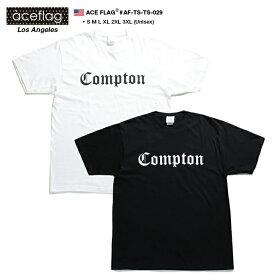 Compton コンプトン Tシャツ 半袖 【AF-TS-TS-029】 エースフラッグ ACEFLAG ギャング かっこいい 白 黒 ビッグシルエット ダンス衣装 S M L XL 2L LL 2XL 3L XXL 3XL 4L XXXL b系 ヒップホップ ストリート系 ファッション 服 メンズ レディース 大きいサイズ ギフト