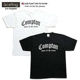 Compton コンプトン Tシャツ 半袖 【AF-TS-TS-030】 エースフラッグ ACEFLAG ギャング かっこいい 白黒 ビッグシルエット ダンス衣装 S M L XL 2L LL 2XL 3L XXL 3XL 4L XXXL b系 ヒップホップ ストリート系 ファッション 服 メンズ レディース 大きいサイズ ギフト