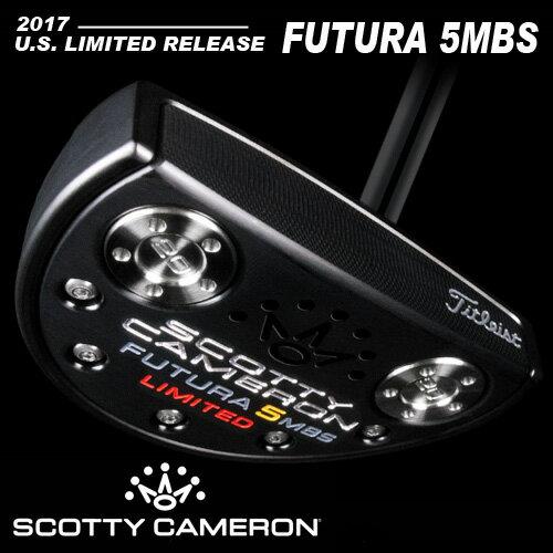 【ScottyCameron】【P441】スコッティキャメロン 2017 米国限定リリース フューチュラ 5MBS 34インチパター / 2017 U.S. LIMITED RELEASE FUTURA 5MBS