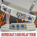 【Scotty Cameron】【T694】スコッティキャメロン スーパーラット 2 SSS / GSS INLAY サークルT 34インチ ツアーパター