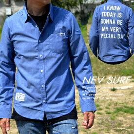シャンブレーシャツ シャツ メンズ 長袖 NEV SURF 背面プリント ダンガリーシャツ デニムシャツ ブランド NEK 送料無料 N49-104 ブルー