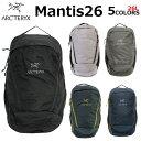 ARCTERYX アークテリクス MANTIS 26 マンティス 26 バックパックリュック リュックサック メンズ レディース A4 26L 7…